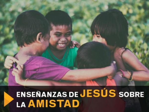 Ensenanzas_Jesus_Amistad_1.jpg