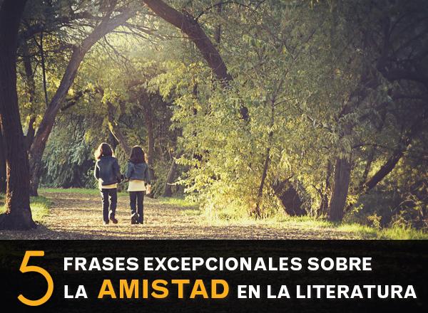 5_frases_amistad_literatura_1.jpg